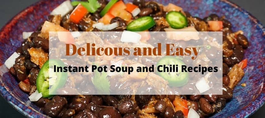 Favorite Instant Pot Soup and Chili Recipes
